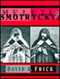 Meletij Smotryc'kyj, Frick, David A., 0916458601