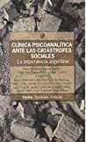 img - for Clinica Psicoanalitica Ante Las Catastrofes Sociales / Dictionary of Psychoanalysis (Spanish Edition) book / textbook / text book