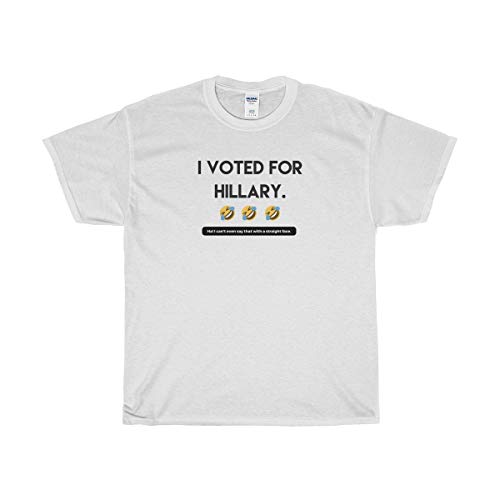 Funny Conservative Novelty T-Shirt - I Voted for Hillary T-Shirt - Perfect for Republicans   Men & Women - Unisex (Best Conservative Talk Radio Stations)