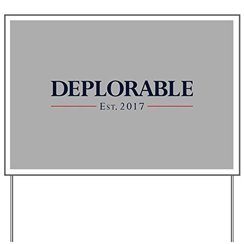 CafePress Deplorable Est 2017 Yard Sign, Vinyl Lawn Sign, Political Election Sign]()