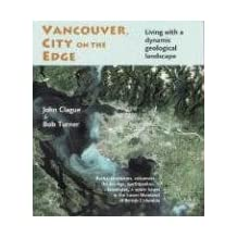 Vancouver, City on the Edge: Living with a Dynamic Geological Landscape