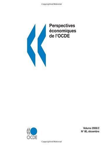 Perspectives économiques de l'OCDE, Volume 2006 Numéro 2 (French Edition) by OECD Publishing