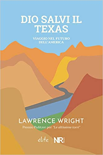 Risultati immagini per Dio salvi il Texas. Viaggio nel futuro dell'America