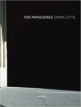 Tod Papageorge: Opera Citta