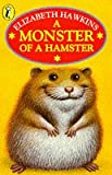 Monster of a Hamster, Elizabeth Hawkins, 0140381244