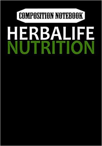 Composition Notebook: Herbalife Nutrition Vegan Men and Women- Guys and Girls Gift, Journal 6 x 9, 100 Page Blank Lined Paperback Journal/Notebook 1