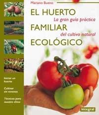 Descargar Libro El Huerto Familiar Ecologico Mariano Bueno
