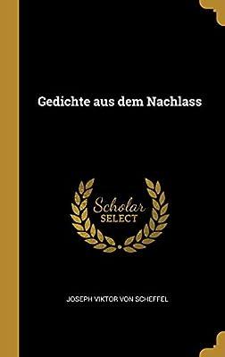Gedichte Aus Dem Nachlass By Joseph Viktor Von Scheffel