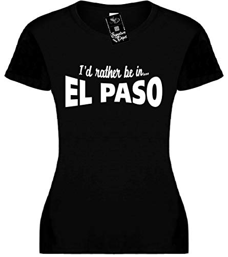Junior's Size L T-Shirt (I'd Rather BE in EL PASO (Texas, TX) Fitted Girls