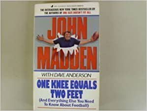 One Knee Equals Two Feet by John Madden (1987-10-01)