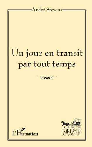 Un jour en transit par tout temps (French Edition)