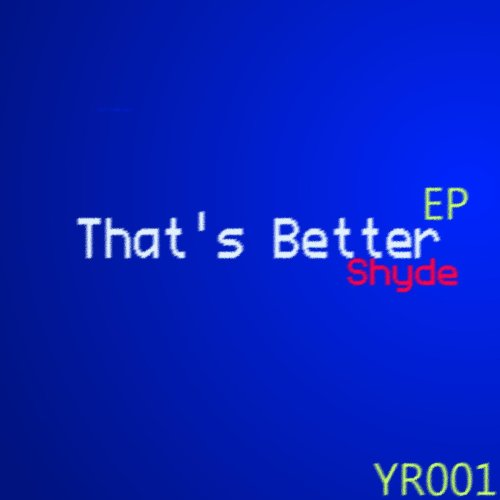 Better Now Mp3 Original: Original Mix: Shyde: MP3 Downloads