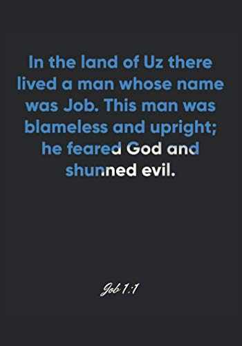 Job 1:1 Notebook: In the land of Uz there lived a man whose name was Job. This man was blameless and upright; he feared God and shunned evil.: Job 1:1 ... Christian Journal/Diary Gift, Doodle Present