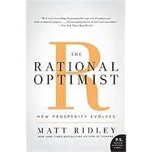 The Rational Optimist: How Prosperity Evolves (P.S.)Reprint edition