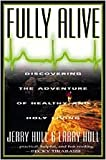 img - for Fully Alive: Discovering the Adventure of Healthy and Holy Living book / textbook / text book