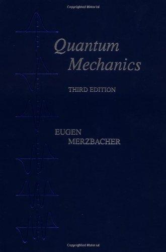 By Eugen Merzbacher Quantum Mechanics (3rd Third Edition) [Paperback]