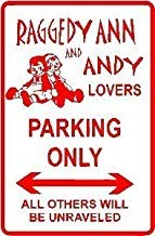 Liz66Ward Raggedy ANN & Andy Parking Doll Street Sign Funny Metal Signs Aluminum 8