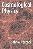 Cosmological Physics (Cambridge Astrophysics)