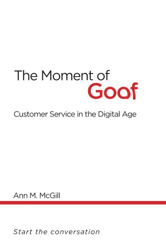 The Moment of Goof -- Customer Service in the Digital Age