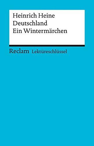 Heinrich Heine: Deutschland. Ein Wintermärchen. Lektüreschlüssel