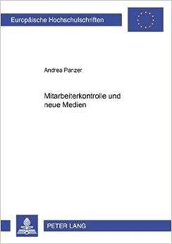 Mitarbeiterkontrolle Und Neue Medien (Europaeische Hochschulschriften / European University Studie)
