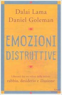 DALAI LAMA/DANIEL GOLEMAN: EMOZIONI DISTRUTTIVE
