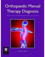 Orthopaedic Manual Therapy Diagnosis: Spine And Temporomandibular Joints (Hb 2010)