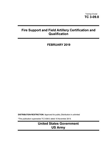 Training Circular TC 3-09.8 Fire Support and Field Artillery Certification and Qualification February 2019 ()