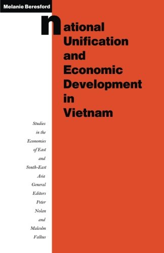 National Unification and Economic Development in Vietnam (Studies in the Economies of East and South-east Asia) by Melanie Beresford