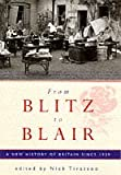 From Blitz To Blair: A New History Of Britain Since 1939: A Short History Since 1939