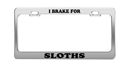 Product Express I Brake For Sloths Animal Dog Cat Breed Metal License Plate Frame -