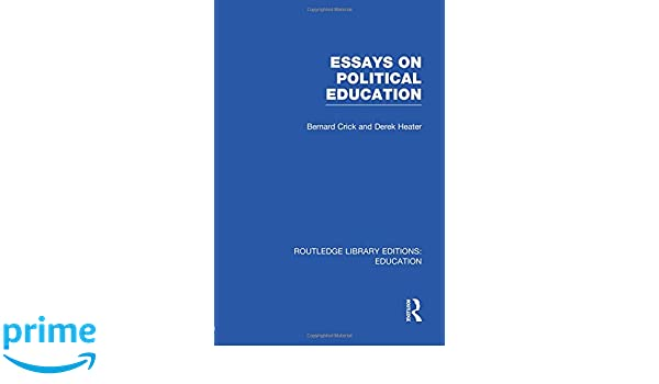 Essays on Political Education (Routledge Library Editions: Education)