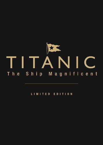 Titanic: The Ship Magnificent: Volumes 1 & 2