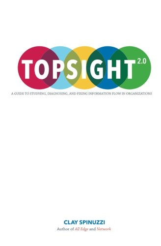 Topsight 2.0: A Guide to Studying, Diagnosing, and Fixing Information Flow in Organizations