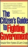 The Citizen's Guide to Fighting Government, Symms, Steve D. and Grupp, Larry, 0915463636