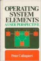 Operating System Elements: A User Perspective (Prentice-hall Software Series)