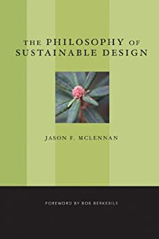 Amazon Com The Philosophy Of Sustainable Design The Future Of