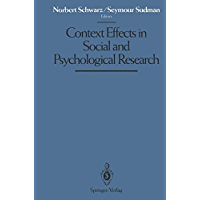 Context Effects in Social and Psychological Research: [Papers, 1989] / Ed. [by] Norbert Schwarz.