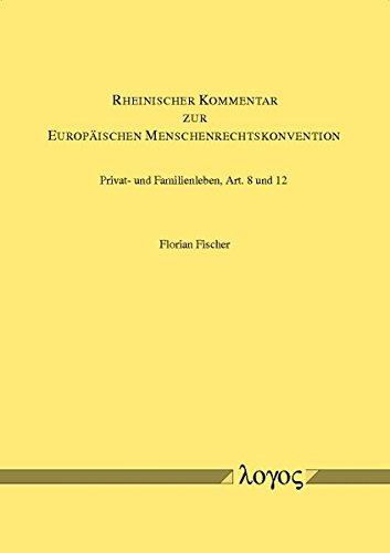 Rheinischer Kommentar Zur Europaischen Menschenrechtskonvention: Grundlagen, Praambel -- Lebensschutz Und Misshandlungsverbot, Art. 1 Und 2 -- Privat- ... Kommentar (German Edition) pdf epub