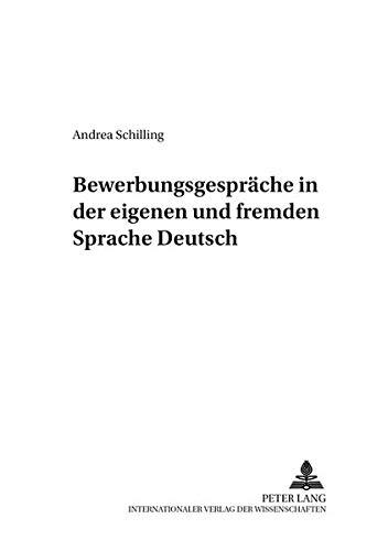 Download Bewerbungsgespräche in der eigenen und fremden Sprache Deutsch: Empirische Analysen (Arbeiten zur Sprachanalyse) (German Edition) pdf epub
