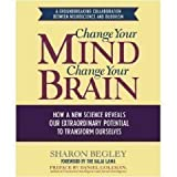 Train Your Mind, Change Your Brain: How a New Science Reveals Our Extraordinary Potential to Transform Ourselves Abridged on CD [Train Your Mind]