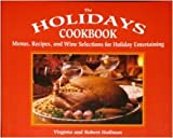 The Holidays Cookbook, Virginia Hoffman and Robert Hoffman, 0895948397