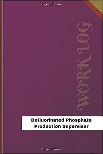 Defluorinated Phosphate Production Supervisor Work Log: Work