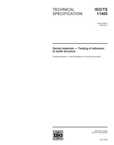 ISO/TS 11405:2003, Dental materials - Testing of adhesion to tooth structure