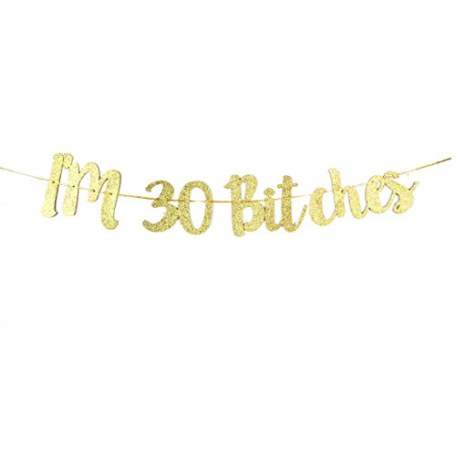 I'M 30 Bitches Banner Funny 30th Birthday Banner Gold Glitter Hang BuntingWedding Anniversary Party Decorations Supplies