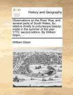 Download Observations on the River Wye, and several parts of South Wales, &c. relative chiefly to picturesque beauty; made in the summer of the year 1770, second edition. By William Gilpin, ... pdf
