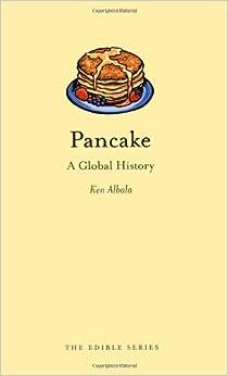 Pancake: A Global History (Edible)
