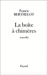 La Boîte à Chimères par Francis Berthelot