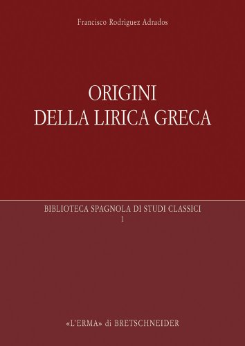 Origini della lirica greca Francisco Adrados Rodriguez