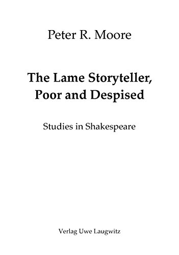 The Lame Storyteller, Poor and Despised: Studies in Shakespeare (Neues Shake-speare Journal, special editions Book 1)